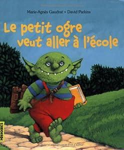 """Afficher """"Le petit ogre veut aller à l'école"""""""
