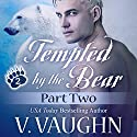 Tempted by the Bear, Part 2: BBW Shifter Werebear Romance Audiobook by V. Vaughn Narrated by Ramona Master