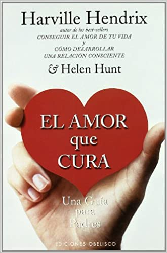 El amor que cura (NUEVA CONSCIENCIA): Amazon.es: HARVILLE HENDRIX: Libros