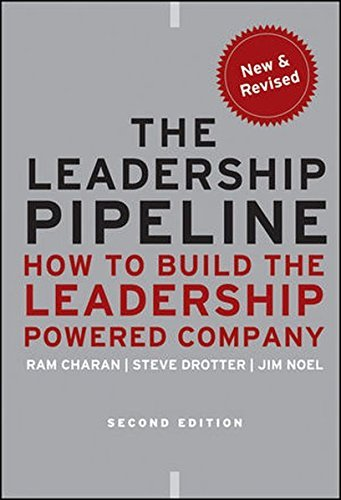 By James Noel,Stephen Drotter Ram Charan The Leadership Pipeline: How to Build the Leadership Powered Company [Paperback]