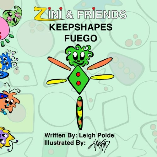 Zini And Friends: Keepshapes Fuego (Volume 2)