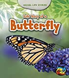 Life Story of a Butterfly (Animal Life Stories)