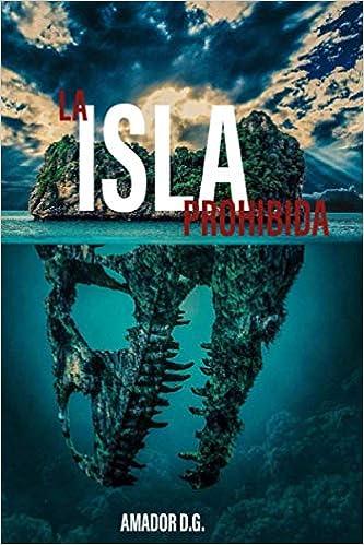 La Isla Prohibida: Novela histórica: Amazon.es: D. Gervasio ...