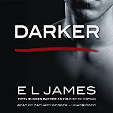 Darker: Fifty Shades Darker as Told by Christian Audiobook by E L James Narrated by To Be Announced