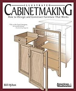 picture of Illustrated Cabinetmaking: How to Design and Construct Furniture That Works (Fox Chapel Publishing) Over 1300 Drawings & Diagrams for Drawers, Tables, Beds, Bookcases, Cabinets, Joints & Subassemblies