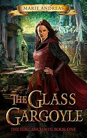 The Glass Gargoyle (The Lost Ancients Book 1) (Funny Gargoyles)