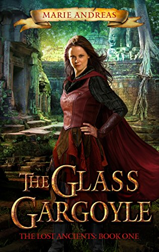 The Glass Gargoyle (The Lost Ancients Book 1) by [Andreas, Marie]