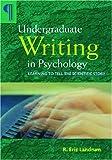 Undergraduate Writing in Psychology, R. Eric Landrum, 1433803321