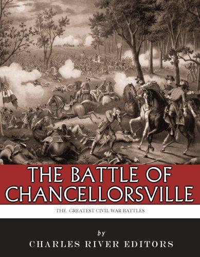 The Greatest Civil War Battles: The Battle of Chancellorsville