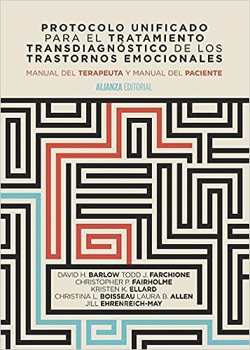 Descargar Protocolo Unificado Para El Tratamiento Transdiagnóstico De Los Trastornos Emocionales: Manual Del Terapeuta Y Manual Del Paciente Epub