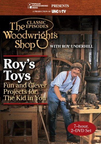 The Woodwright's Shop - Roy's Toys by Popular Woodworking Books