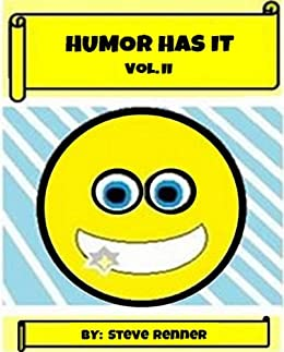 Humor Has It Vol. 2 - Kindle edition by Steve Renner, J