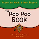 #8: The Poo Poo Book: A Book for Children to Enjoy and Learn about Toilet Time–Make Potty Training Easy and Fun!