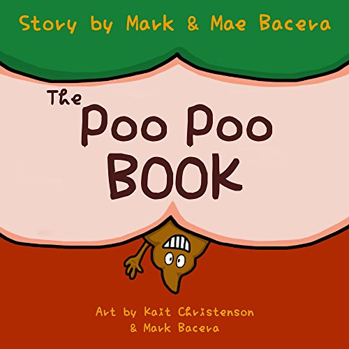 The Poo Poo Book: A Book for Children to Enjoy and Learn about Toilet Time-Make Potty Training Easy and Fun! (The  Bewildering Body 1) (The Old Man And The Magic Bowl)