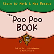 The Poo Poo Book: A Book for Children to Enjoy and Learn about Toilet Time–Make Potty Training Easy and Fun!