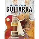 Aprenda A Tocar La Guitarra Electrica Y Clásica (Enciclopedia Universal) (Spanish