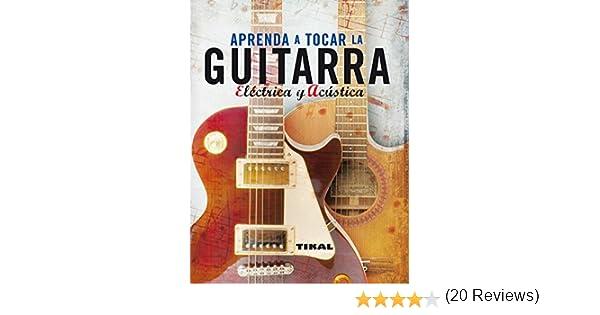 Aprenda A Tocar La Guitarra Electrica Y Clásica (Enciclopedia ...
