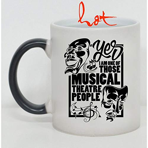 Funny Musical Theartre Cup, I Am One Of Those Musical Theatre People Change color mug, Magic Coffee Heat Sensitive Mug (Color Changing Mug -