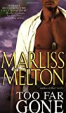 Front cover for the book Too Far Gone by Marliss Melton
