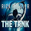 The Tank Audiobook by Rick Chesler Narrated by Gary Regal
