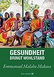 Gesundheit bringt Wohlstand (Big Ideas) (German Edition)