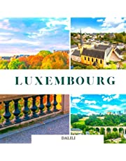 Luxembourg: A Beautiful Travel Photography Coffee Table Picture Book with Words of the Country in Europe| 100 Cute Nature Images