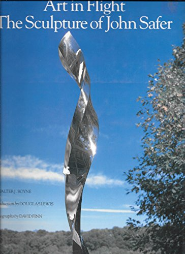 Book cover from Art in Flight: The Sculpture of John Safer by Walter J. Boyne