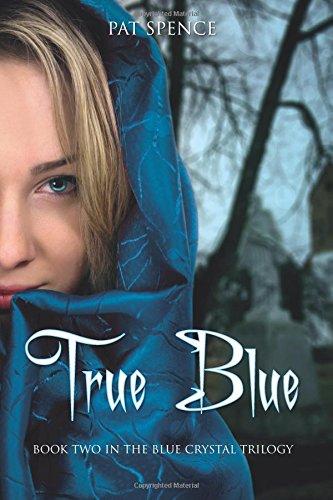 Download True Blue (The Blue Crystal Trilogy) (Volume 2) ebook