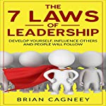 Leadership: The 7 Laws of Leadership | Brian Cagneey