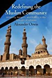"Alexander Orwin, ""Redefining the Muslim Community: Ethnicity, Religion, and Politics in the Thought of Alfarabi"" (U Penn Press, 2017)"