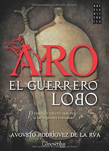Aro, el guerrero lobo: (Versión sin solapas) (Novela Histórica)