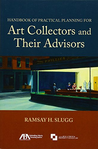 Handbook of Practical Planning for Art Collectors and Their Advisors by American Bar Association
