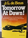 Tomorrow at Dawn, J. G. De Beus, 0393012638