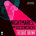 Nightmares and Geezenstacks Audiobook by Fredric Brown Narrated by Matt Godfrey