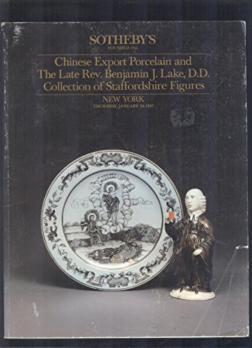 Sotheby's Chinese Export Porcelain and The Late Rev. Benjamin L. Lake D.D. Collection of Staffordshire Figures