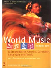 Rough Guide to World Music Volume Two: Latin and North America, theCaribbean, As ia & the Pacific