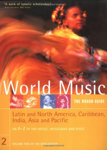 World Music: The Rough Guide, Vol. 2- Latin and North America, Caribbean, India, Asia & Pacific (Rough Guide Music Guides) (Best Of Asia Carrera)