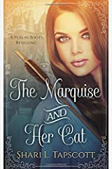 The Marquise and Her Cat: A Puss in Boots Retelling Paperback