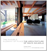 Invisible Element of Place: The Architecture of David Salmela