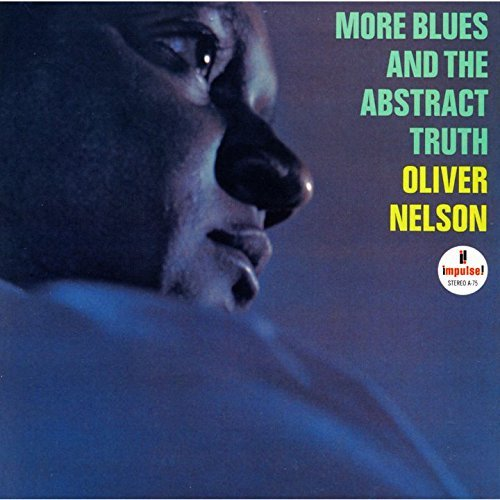 More Blues & Abstract Truth: Limited by Oliver Nelson
