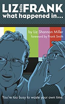 Liz Tells Frank What Happened In... by [Miller, Liz Shannon]