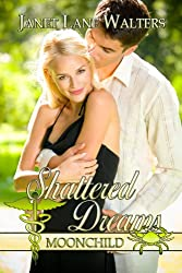 Shattered Dreams (Moonchild Book 1)