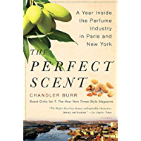 The Perfect Scent: A Year Inside the Perfume Industry in Paris and New York (English Edition)