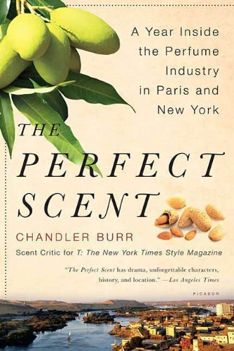 The Perfect Scent: A Year Inside the Perfume Industry in Paris and New - Chandler Fashion