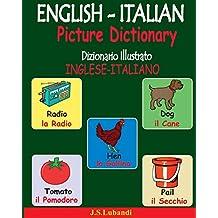 ENGLISH-ITALIAN Picture Dictionary (Dizionario Illustrato INGLESE-ITALIANO) (Italian Edition)