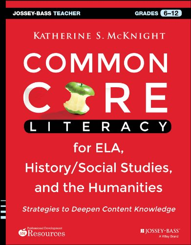 Common Core Literacy for ELA, History/Social Studies, and the Humanities: Strategies to Deepen Content Knowledge (Grades 6-12) pdf epub