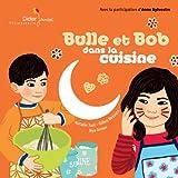 """Afficher """"Bulle et Bob dans la cuisine"""""""