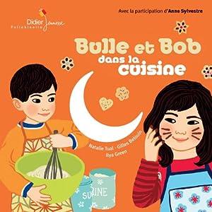 vignette de 'Bulle et Bob dans la cuisine (Tual, Nathalie)'