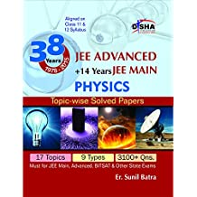 38 Years IIT-JEE Advanced + 14 yrs JEE Main Topic-wise Solved Paper PHYSICS 11th Edition