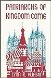 Patriarchs of Kingdom Come, Lynn R. Eliason, 1560023244